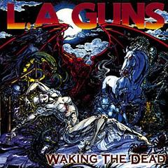 L.A. Guns - Waking The Dead