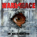 War & Peace - The Walls Have Eyes