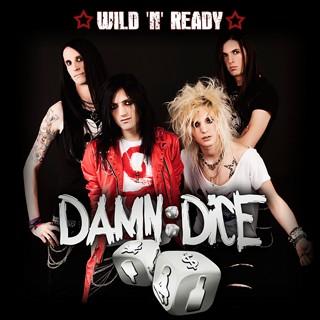 Damn Dice - Wild 'N' Ready