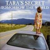 Tara's Secret - Tomorrow The World